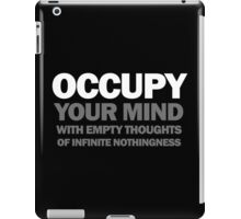 occupy your mind with empty thoughts of infinite nothingness (black) iPad Case/Skin
