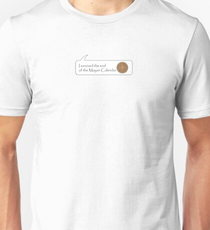 I survived the end of the Mayan Calendar Unisex T-Shirt