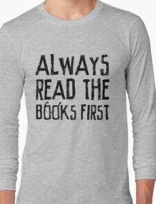 Always read the books first... Long Sleeve T-Shirt