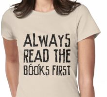 Always read the books first... Womens Fitted T-Shirt