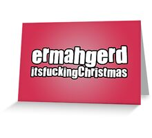 Ermahgerd It's Christmas Greeting Card