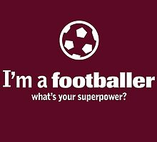 I'm A Footballer What's Your Superpower by fashionera