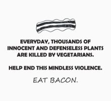 NO MORE VIOLENCE - EAT BACON by givemeone