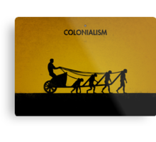 99 Steps of Progress - Colonialism Metal Print