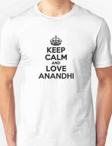 Keep Calm and Love ANANDHI T-Shirt