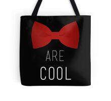 I wear a bow tie now. Bow ties are cool. Tote Bag