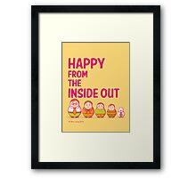 Happy from the inside out Framed Print