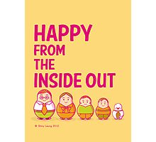 Happy from the inside out Photographic Print