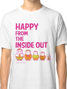 Happy from the inside out Classic T-Shirt