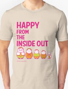 Happy from the inside out T-Shirt