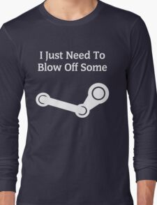 I Just Need To Blow Off Some Steam - White Long Sleeve T-Shirt