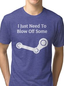 I Just Need To Blow Off Some Steam - White Tri-blend T-Shirt