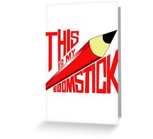 BOOMSTICK Greeting Card