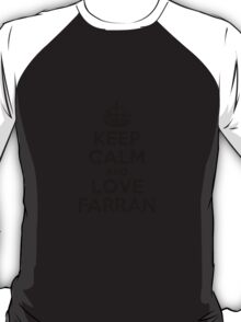 Keep Calm and Love FARRAN T-Shirt