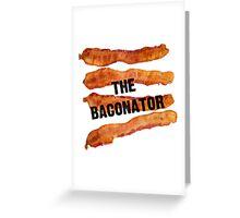The Baconator! Greeting Card