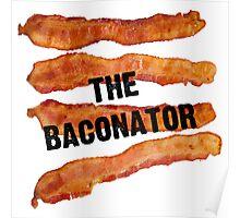 The Baconator! Poster