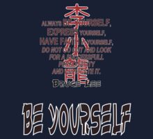 Bruce Lee - Be Yourself by Tomislav
