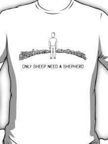 Only Sheep Need a Shepherd - Black T-Shirt