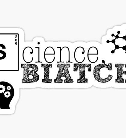Science, biatch! BioEng Sticker