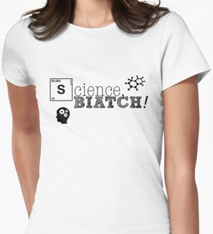 Science, biatch! BioEng Womens Fitted T-Shirt