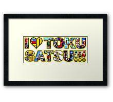 I LOVE TOKUSATSU!!! Framed Print