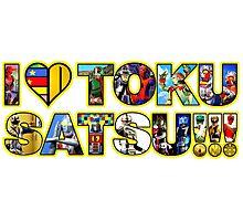 I LOVE TOKUSATSU!!! Photographic Print