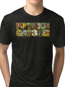 I LOVE TOKUSATSU!!! Tri-blend T-Shirt