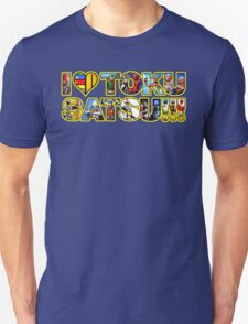 I LOVE TOKUSATSU!!! Unisex T-Shirt