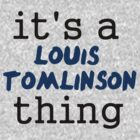 It's a Louis Tomlinson thing by turkfox