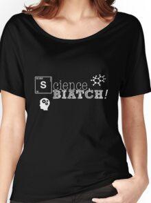 Science, biatch! BioEng White Women's Relaxed Fit T-Shirt