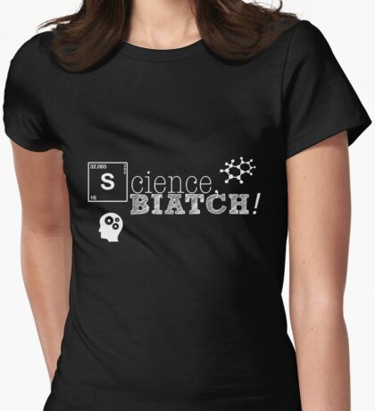 Science, biatch! BioEng White Womens Fitted T-Shirt