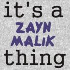 It's a Zayn Malik thing by turkfox