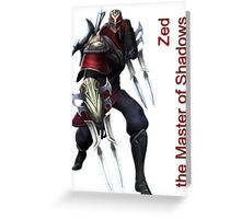 Zed - The Master Of Shadows Greeting Card