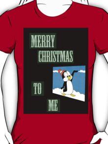 merry christmas to me T-Shirt