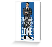 ...You're In The Danger Zone! Greeting Card