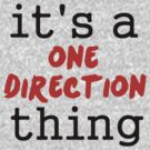 It's a One Direction thing by turkfox