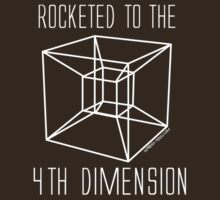 Rocketed to the fourth dimension by Rocket Designs