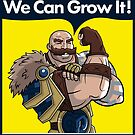 We Can Grow It!  by Haragos