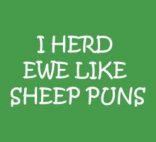 I herd ewe like sheep puns by Snax17