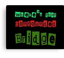 confounded Bridge Canvas Print