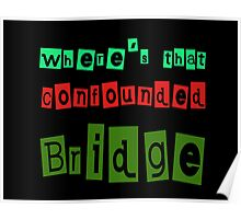 confounded Bridge Poster