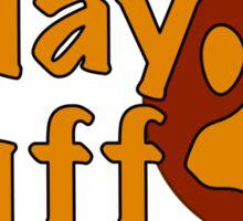 I Play Ruff Sticker