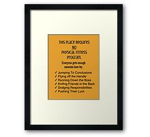 Physicality in the Workplace Framed Print