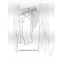 A Soothing View of Shirts Poster
