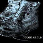 """""""tough as old boots"""" by jebCreate"""