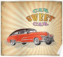 Retro Vintage Style : Car Sweet Car Poster