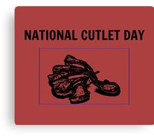 National Cutlet Day is an Institution Canvas Print