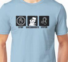 Stop, Collaborate, Listen Unisex T-Shirt