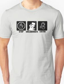 Stop, Collaborate, Listen Unisex T-Shirt