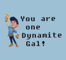 You are one Dynamite Gal! Kids Tee